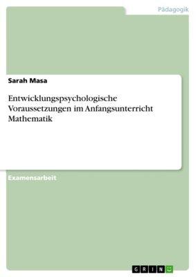 Entwicklungspsychologische Voraussetzungen im Anfangsunterricht Mathematik, Sarah Masa