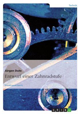 Entwurf einer Zahnradstufe, Jürgen Dute