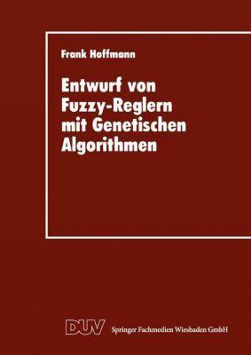 Entwurf von Fuzzy-Reglern mit Genetischen Algorithmen, Frank Hoffmann