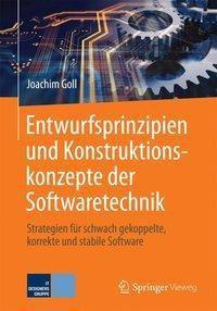 Entwurfsprinzipien und Konstruktionskonzepte der Softwaretechnik, Joachim Goll