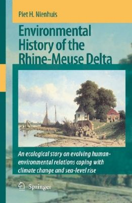 Environmental History of the Rhine-Meuse Delta, Piet H. Nienhuis