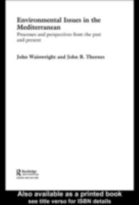 Environmental Issues in the Mediterranean, John Wainwright, John B. Thornes