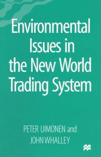 Environmental Issues in the New World Trading System, John Whalley, Peter Uimonen