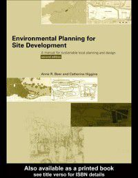 Environmental Planning for Site Development, Anne Beer, Cathy Higgins
