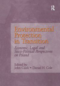 Environmental Protection in Transition, John Clark, Daniel H. Cole