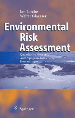 Environmental Risk Assessment, Ian Lerche, Walter Glaesser
