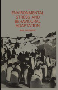 Environmental Stress and Behavioural Adaptation, John Davenport