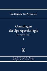 Enzyklopädie der Psychologie: Bd.1 Grundlagen der Sportpsychologie
