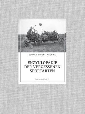 Enzyklopädie der vergessenen Sportarten - Edward Brooke-Hitching |