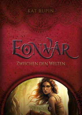 Eonvar - Zwischen den Welten - Kat Rupin |