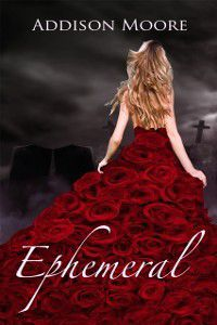 Ephemeral, Addison Moore