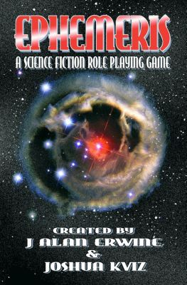 Ephemeris: A Science Fiction RPG, J Alan Erwine