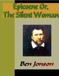 Epicoene, or, The Silent Woman, Ben Jonson