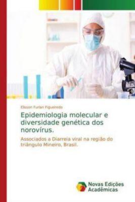 Epidemiologia molecular e diversidade genética dos norovírus, Elisson Furlan Figueiredo