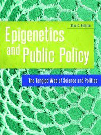 Epigenetics and Public Policy, Shea Robison