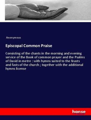 Episcopal Common Praise, Anonymous