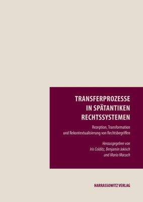 Episteme in Bewegung: Transferprozesse in spätantiken Rechtssystemen