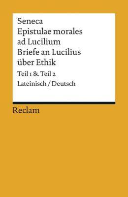 Epistulae morales ad Lucilium / Briefe an Lucilius über Ethik, Seneca