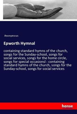 Epworth Hymnal, Anonymous