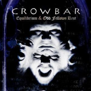 Equilibrium & Odd Fellows Rest, Crowbar