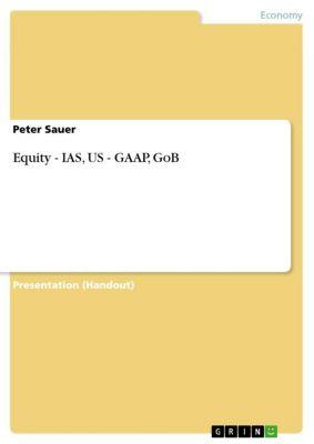Equity - IAS, US - GAAP, GoB, Peter Sauer