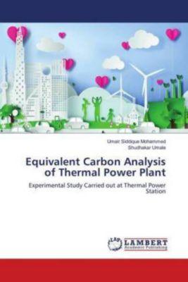 Equivalent Carbon Analysis of Thermal Power Plant, Umair Siddique Mohammed, Shudhakar Umale