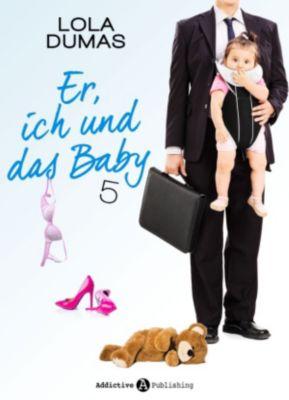 Er, ich und das Baby: Er, ich und das Baby - 5, Lola Dumas