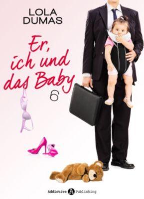 Er, ich und das Baby: Er, ich und das Baby - 6, Lola Dumas