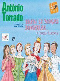 Eram 12 moças donzelas e outra história, Ana;Torrado, António Oliveira