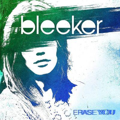Erase You, Bleeker