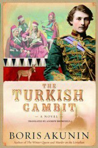 Erast Fandorin: Turkish Gambit, Boris Akunin