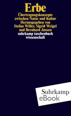 Erbe, Bernhard Jussen, Sigrid Weigel, Stefan Willer