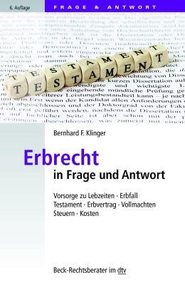Erbrecht in Frage und Antwort - Bernhard F. Klinger  