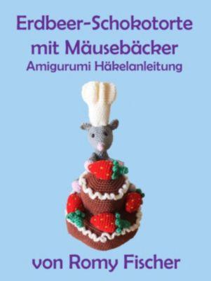 Erdbeer-Schokotorte mit Mäusebäcker, Romy Fischer