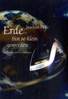 Erde - bist so klein geworden, Joachim Hille