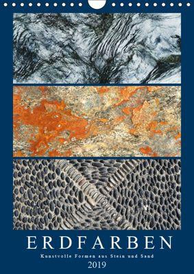 Erdfarben - Kunstvolle Formen aus Stein und Sand (Wandkalender 2019 DIN A4 hoch), Anja Frost