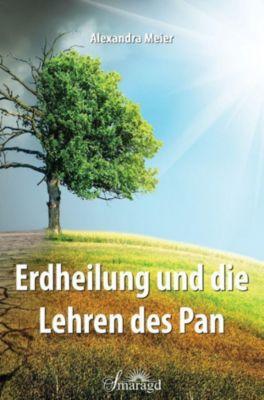 Erdheilung und die Lehren des Pan - Alexandra Meier |