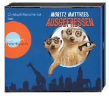 Erdmännchen Ray & Rufus Band 1: Ausgefressen (4 Audio-CDs), Moritz Matthies