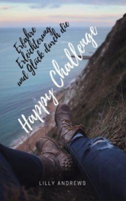 Erfahre Erleichterung und Glück durch die Happy Challenge, Lilly Andrews