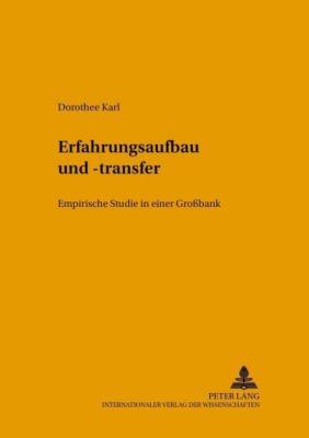 Erfahrungsaufbau und -transfer, Dorothee Karl