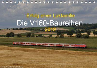 Erfolg einer Lokfamilie - Die V160-Baureihen (Tischkalender 2019 DIN A5 quer), Stefan Jeske