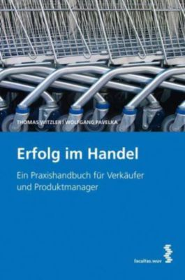 Erfolg im Handel, Thomas Witzler, Wolfgang Pavelka