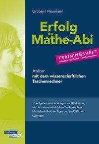 Erfolg im Mathe-Abi - Trainingsheft Analysis mit dem wissenschaftlichen Taschenrechner