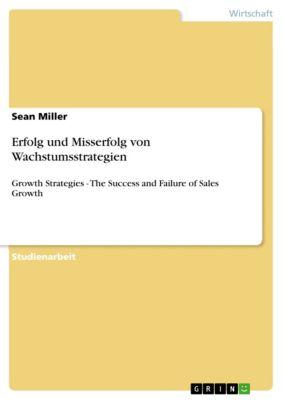 Erfolg und Misserfolg von Wachstumsstrategien, Sean Miller