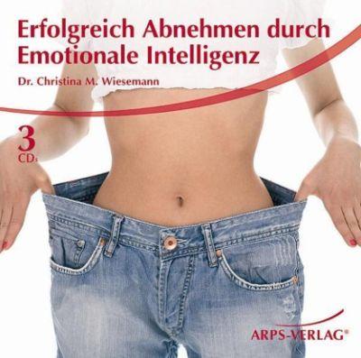 Erfolgreich Abnehmen durch emotionale Intelligenz, Christina M. Wiesemann