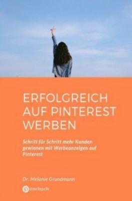 Erfolgreich auf Pinterest werben - Melanie Grundmann |
