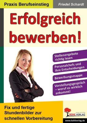 Erfolgreich bewerben!, Friedel Schardt