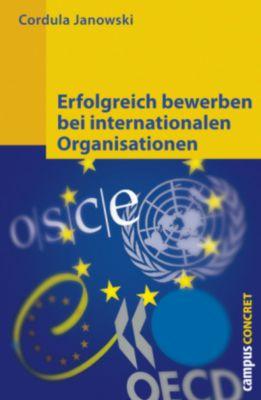 Erfolgreich bewerben bei internationalen Organisationen, Cordula Janowski