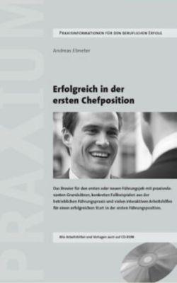 Erfolgreich in der ersten Chefposition, m. CD-ROM, Andreas Ebneter
