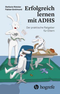 Erfolgreich lernen mit ADHS, Fabian Grolimund, Stefanie Rietzler